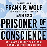 img - for Prisoner of Conscience: One Man's Crusade for Global Human and Religious Rights book / textbook / text book