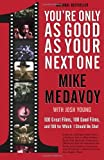 Mike Medavoy You're Only as Good as Your Next One: 100 Great Films, 100 Good Films, and 100 for Which I Should Be Shot
