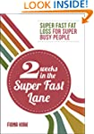 2 Weeks in the Super Fast Lane: Super...