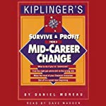 Survive and Profit from a Mid-Career Change | Daniel Moreau