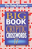 Daily Telegraph Big Book of Cryptic Crosswords 17: Bk. 17
