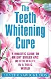 The Teeth Whitening Cure