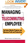 Managing the Telecommuting Employee:...