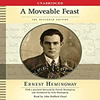 A Moveable Feast: The Restored Edition (       UNABRIDGED) by Ernest Hemingway Narrated by John Bedford Lloyd
