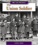 img - for The Union Soldier (We the People: Civil War Era) book / textbook / text book