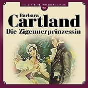 Die Zigeunerprinzessin (Die zeitlose Romansammlung von Barbara Cartland 20)   Barbara Cartland