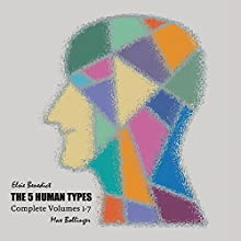 The 5 Human Types, Volume 6: Types That Should and Should Not Marry Each Other Audiobook by Elsie Benedict Narrated by Max Bollinger