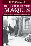 In Search of the Maquis: Rural Resistance in Southern France, 1942-1944 (Clarendon Paperbacks)
