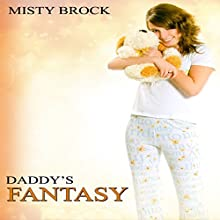 Daddy's Fantasy: ABDL Ageplay Erotica (       UNABRIDGED) by Misty Brock Narrated by Sierra Kline