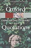 The Concise Oxford Dictionary of Quotations (Oxford Paperback Reference)