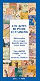 Les livres de pche en franais : Bibliographie des ouvrages de pche sportive en eau douce