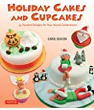 Holiday Cakes and Cupcakes: 45 Fondant Designs for Year-Round Celebrations