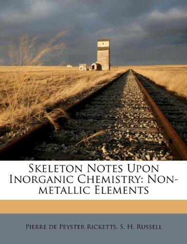 Skeleton Notes Upon Inorganic Chemistry: Non-metallic Elements