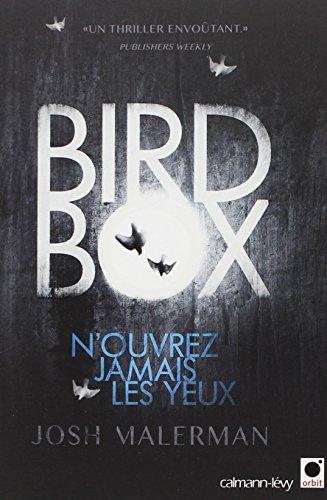 Bird box : n'ouvrez jamais les yeux