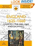 England 1625-1660: Charles I, The Civ...