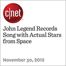 John Legend Records Song with Actual Stars from Space (       UNABRIDGED) by Amanda Kooser Narrated by Mia Gaskin