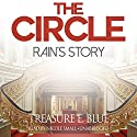 The Circle: Rain's Story: The Circle Series, Book 2 (       UNABRIDGED) by Treasure E. Blue Narrated by Nicole Small