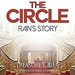 The Circle: Rain's Story: The Circle Series, Book 2 | Treasure E. Blue