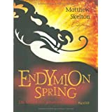 Endymion Spring: Die Macht des geheimen Buchesvon &#34;Matthew Skelton&#34;