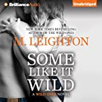 Some Like It Wild: The Wild Ones, Book 2 | M. Leighton