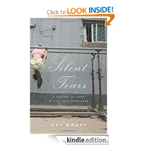 Kindle Book Bargain: Silent Tears: A Journey of Hope in a Chinese Orphanage, by Kay Bratt. Publisher: AmazonEncore (March 30, 2010)