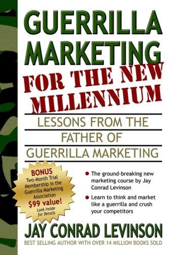 Guerrilla Marketing for the New Millennium: Lessons from the Father of Guerrilla Marketing (Guerilla Marketing Press) [Levinson, Jay Conrad] (Tapa Blanda)