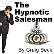 The Hypnotic Salesman: Subliminal Sales Techniques | [Craig Beck]