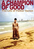 img - for A Champion of Good: The Life of Father Ilarion book / textbook / text book