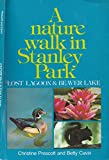 img - for A nature walk in Stanley Park: Lost Lagoon & Beaver Lake book / textbook / text book