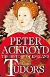 Tudors: A History of England Volume II (History of England Vol 2) by Ackroyd, Peter (2012) Hardcover Peter Ackroyd