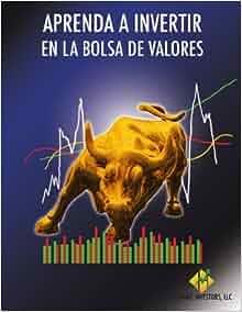 Aprenda a Invertir En La Bolsa De Valores (Spanish Edition) by
