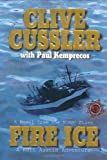 Fire Ice: a Novel from the Numa Files Clive Cussler