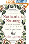 Nathaniel's Nutmeg: Or, the True and...