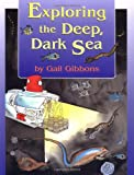 Exploring the Deep, Dark Sea (0316755494) by Gibbons, Gail