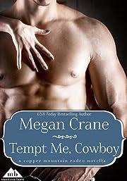 Tempt Me, Cowboy (Copper Mountain Rodeo)