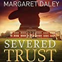 Severed Trust: Men of the Texas Rangers, Book 4 Audiobook by Margaret Daley Narrated by Carly Robins