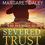 Severed Trust: Men of the Texas Rangers, Book 4 | Margaret Daley