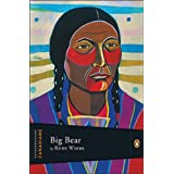 Extraordinary Canadians Big Bearby Rudy Wiebe