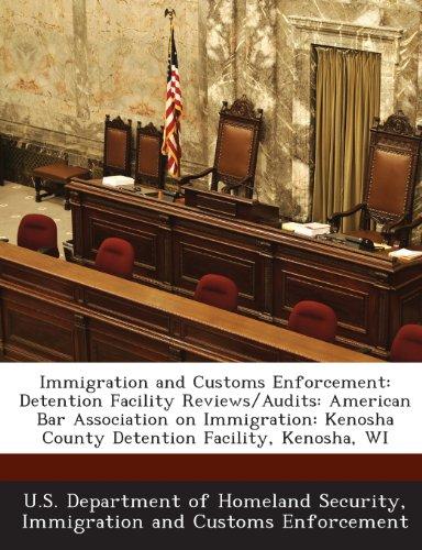 Immigration and Customs Enforcement: Detention Facility Reviews/Audits: American Bar Association on Immigration: Kenosha County Detention Facility, Kenosha, WI