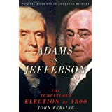 Adams vs. Jefferson:The Tumultuous Election of 1800