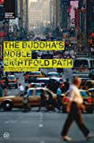 The Buddha's Noble Eightfold Path (Buddhist Wisdom for Today)
