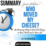 Summary: Spencer Johnson's Who Moved My Cheese? |  Ant Hive Media