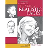 Secrets to Drawing Realistic Facesby Carrie Stuart Parks