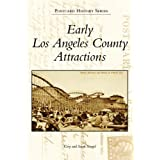 Early Los Angeles County Attractions (Postcard History: California) ~ Cory Stargel