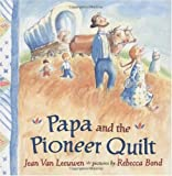 img - for Papa and the Pioneer Quilt book / textbook / text book