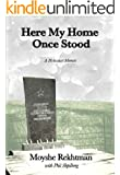 Here My Home Once Stood: A Holocaust Memoir