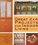 img - for Great 2 X 4 Projects for Indoor Living: Making Stylish Furniture from Standard Lumber book / textbook / text book