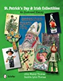 St. Patrick s Day and Irish Collectibles: An Illustrated History