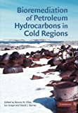 img - for Bioremediation of Petroleum Hydrocarbons in Cold Regions book / textbook / text book