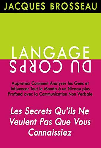 langage-du-corps-les-secrets-quils-ne-veulent-pas-que-vous-connaissiez-apprenez-comment-analyser-les
